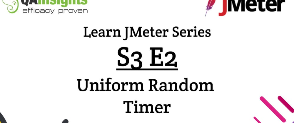 Cover image for S3E2 Learn JMeter Series - Uniform Random Timer