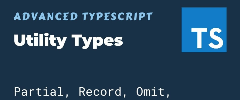 Cover image for How to Use Utility Types for Transforming TypeScript Types