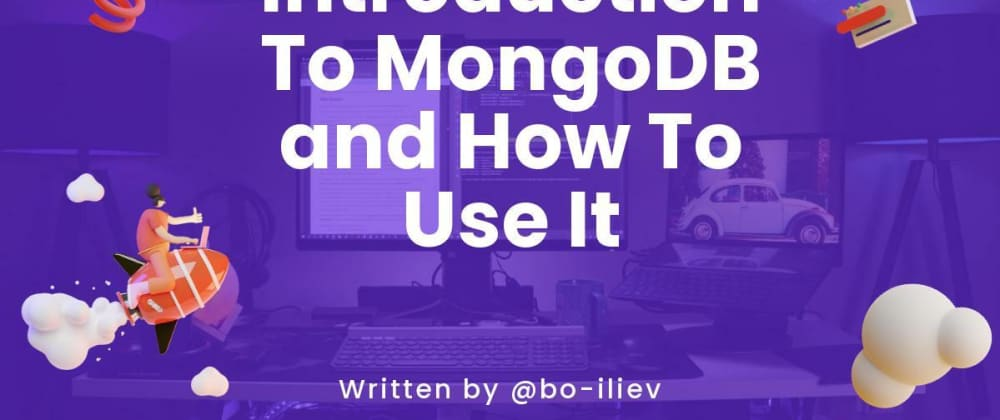Cover image for Introduction To MongoDB and How To Use It