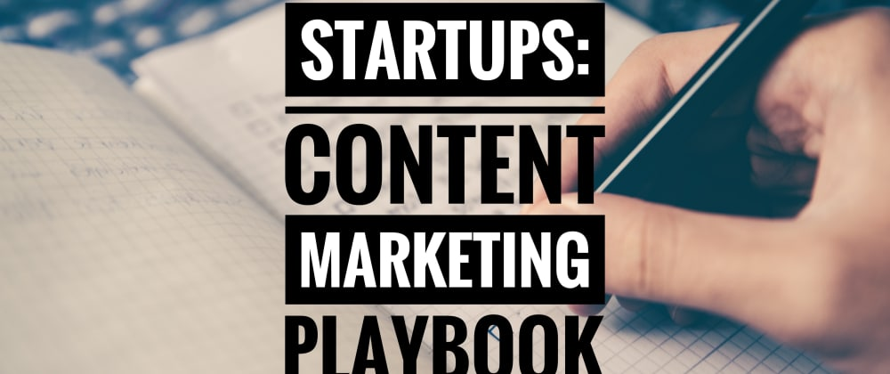 Cover image for A Simple Content Marketing Playbook for Startups (and Indie Dev Projects)!