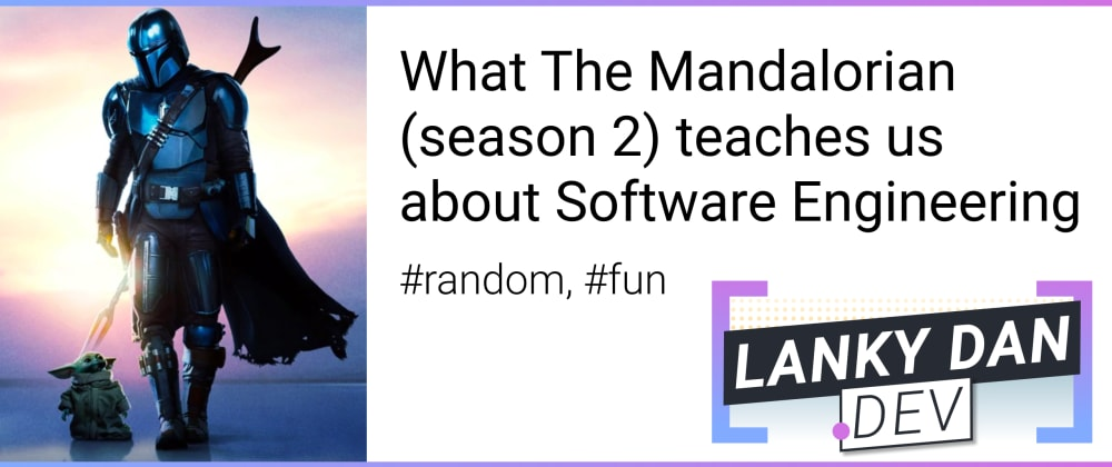 Cover image for What The Mandalorian (season 2) teaches us about Software Engineering