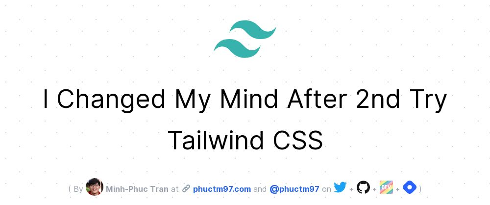Cover image for I Changed My Mind After 2nd Try Tailwind CSS