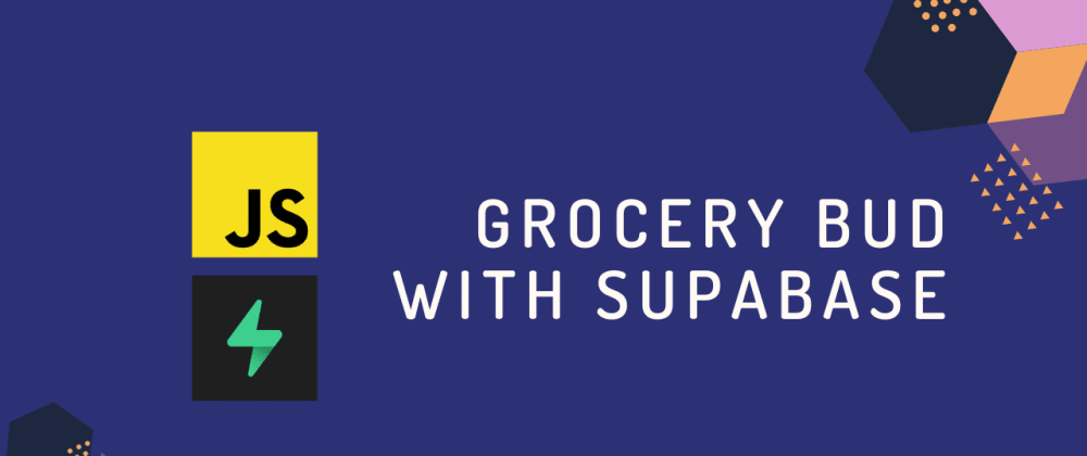 Cover image for Creating Grocery Bud Using Supabase & JavaScript