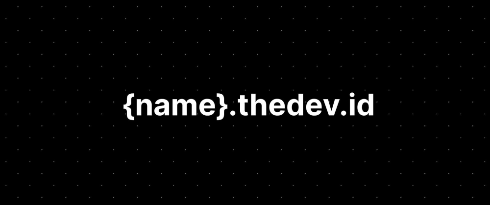 Cover image for Introducing thedev.id, a free domain name for developers