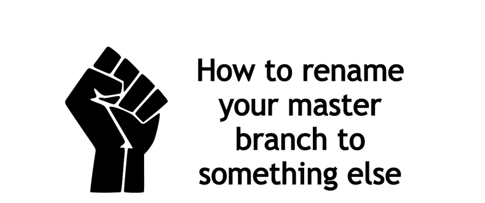 Cover image for How to rename your master branch to something else