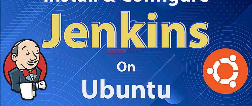 Cover image for How To Setup Jenkins On Ubuntu 20.04LTS