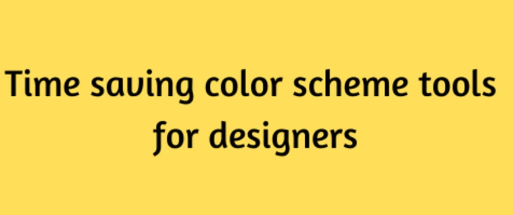 Cover image for Time saving color scheme tools for designers