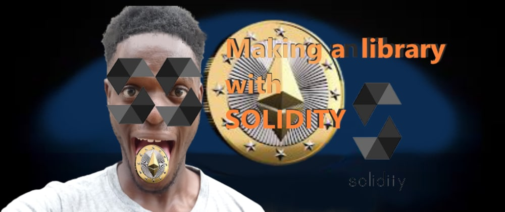 Cover image for Making a small Library in Solidity