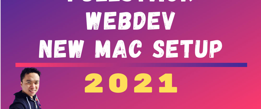 Cover image for My 2021 New Mac Setup