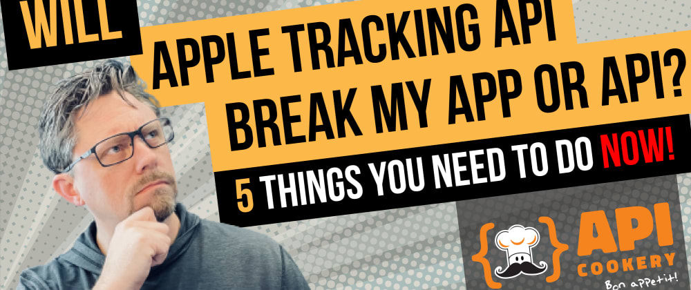 Cover image for 🕵️5 Things to do NOW for Apple App Tracking Transparency API