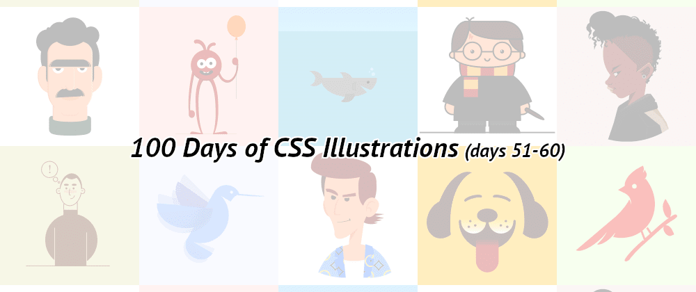 Cover image for 100 Days of CSS Illustrations (51-60)