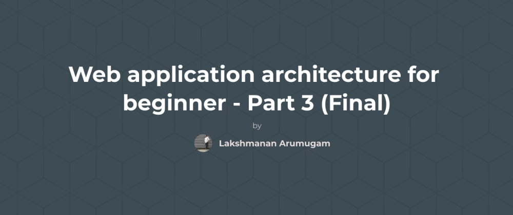 Cover image for Architecture: Web app[front-end] from scratch 2021 - part 3