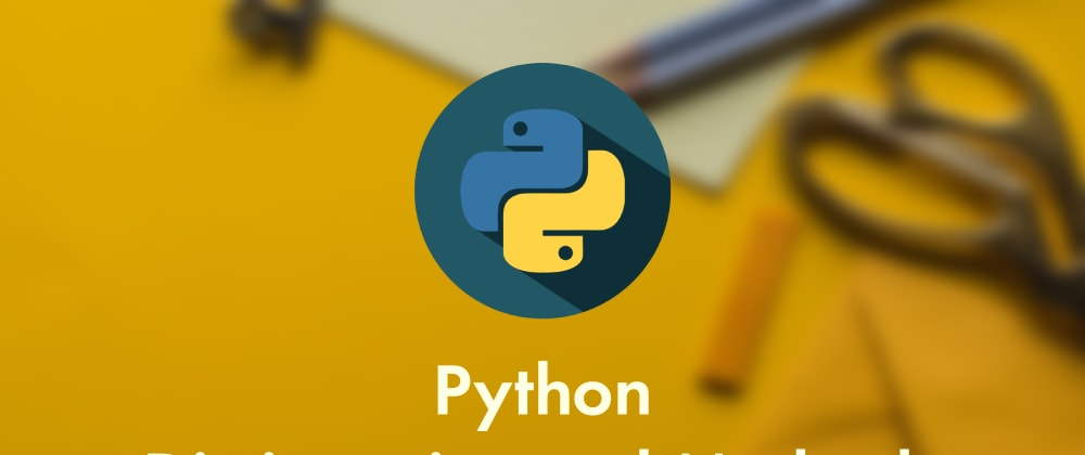 Cover image for Python Dictionary and Methods - Explained