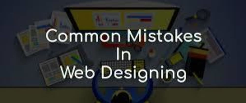 Cover image for Mistakes made by web designers