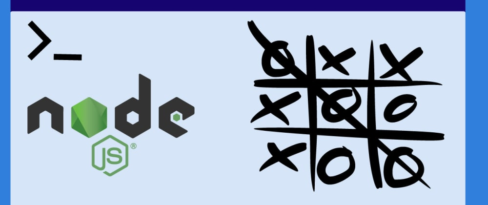 Cover image for Creating a Tic-Tac-Toe NodeJs Game