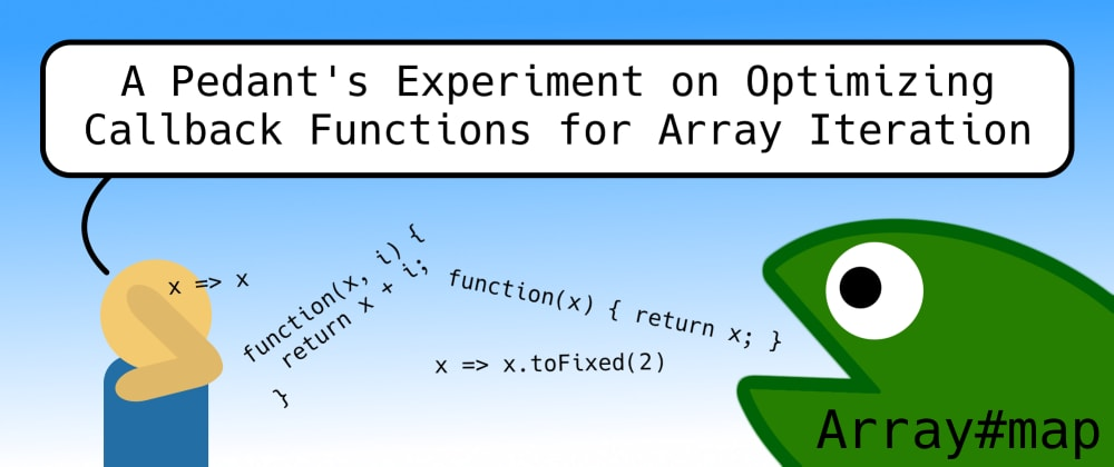 Cover image for A Pedant's Experiment on Optimizing Callback Functions for Array Iteration