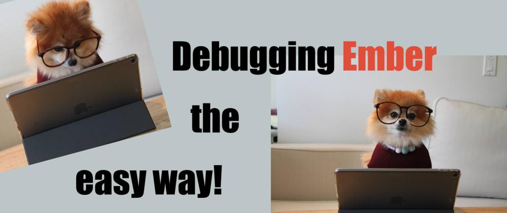 Cover image for Debugging an Ember Octane App