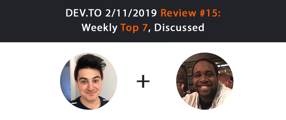 Cover image for Dev.to Review #15: Top 7 Of The Week, Discussed