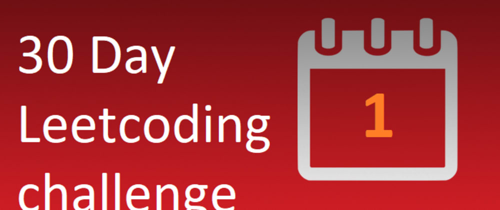 Cover image for 30-Day LeetCoding Challenge (Day-1)