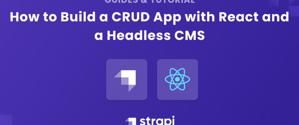 Cover image for How to Build a CRUD App with React and a Headless CMS