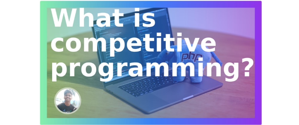 Cover image for What is competitive programming?