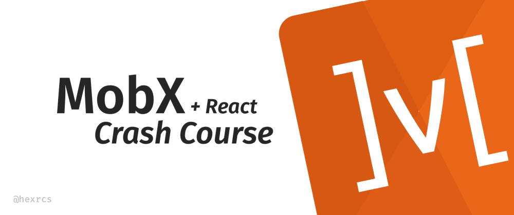 Cover image for 💪 React + MobX Crash Course (in 5 pics!)