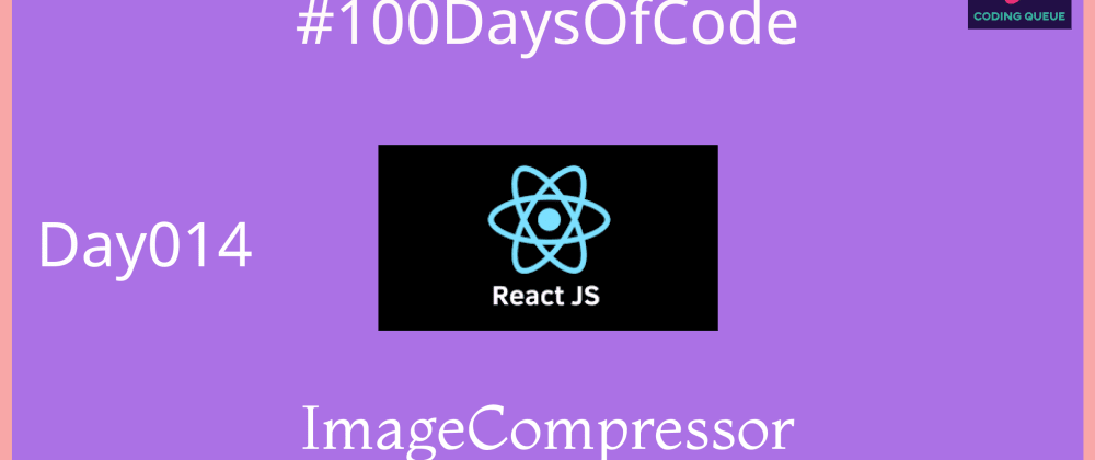 Cover image for Image Comprression in ReactJs