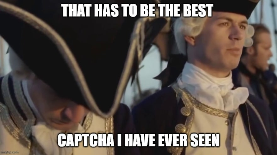 """""""That has to be the best captcha I have ever seen"""" - Meme with Pirates of the Caribbean scene where captain Jack Sparrow escapes"""