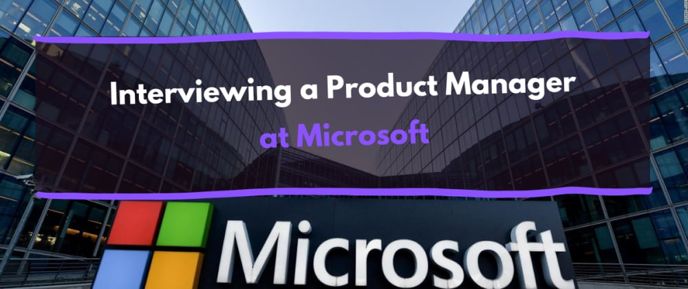 Cover image for Interview with a Product Manager at Microsoft