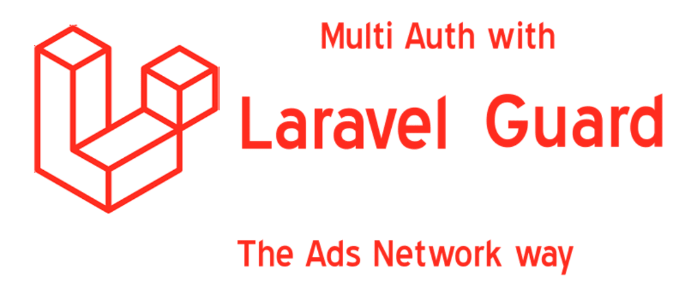 Cover image for Learn to use laravel guard by creating an ads network