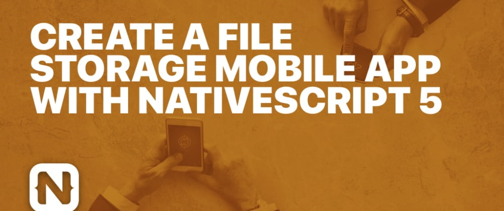 Cover image for Create a File Storage Mobile App with NativeScript 5