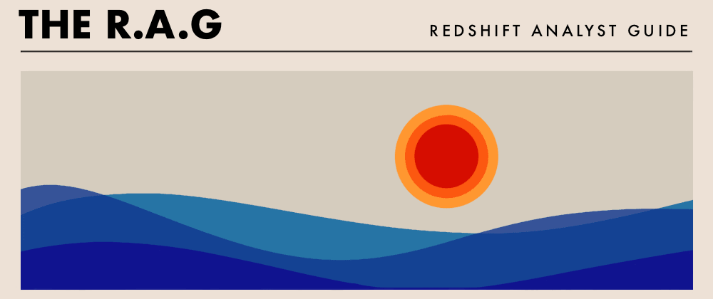 Cover image for The R.A.G (Redshift Analyst Guide): Things to avoid / Best Practice