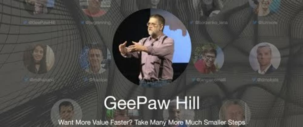 Cover image for TDD Conference 2021 - Want More Value Faster? Take Many More Much Smaller Steps - GeePaw Hill