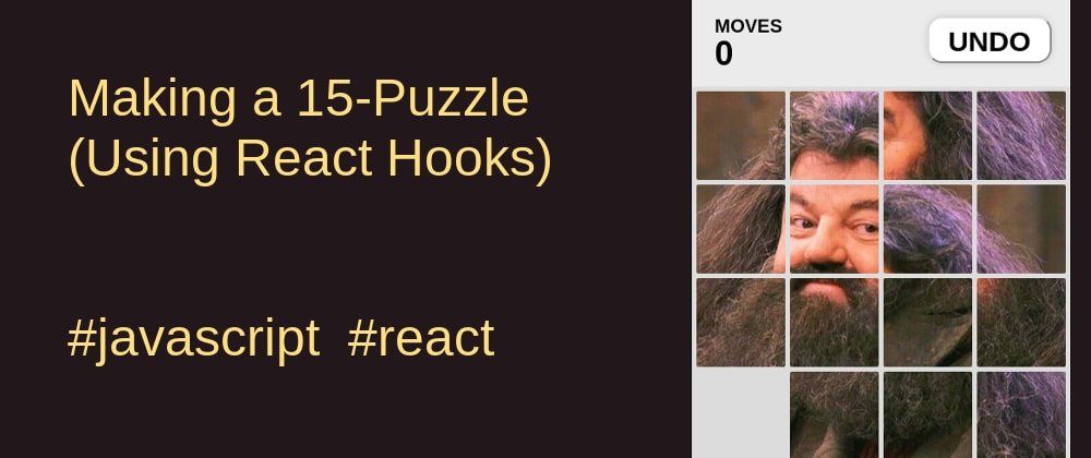 Cover image for Making a 15-Puzzle Game Using React Hooks