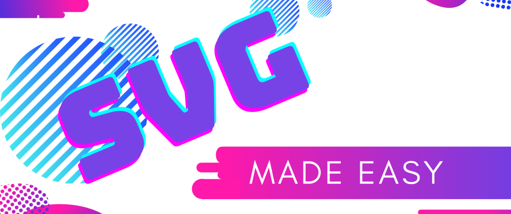 Cover image for SVG made easy