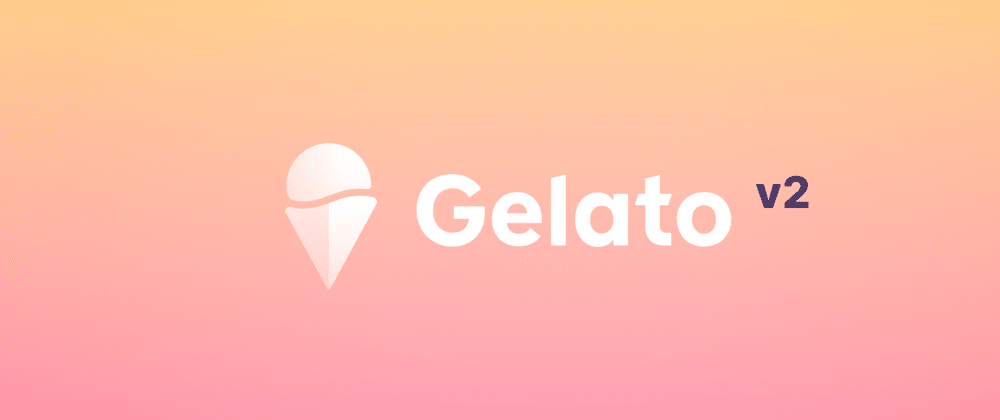 Cover image for Introducing Gelato V2, The Most Reliable Way To Automate Your Ethereum Smart Contracts