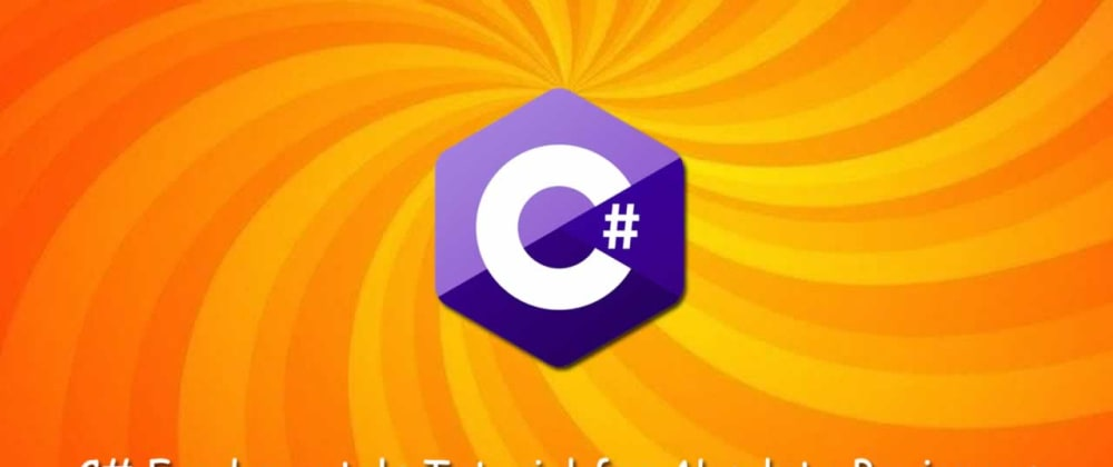 Cover image for C# Fundamentals Tutorial for Absolute Beginners