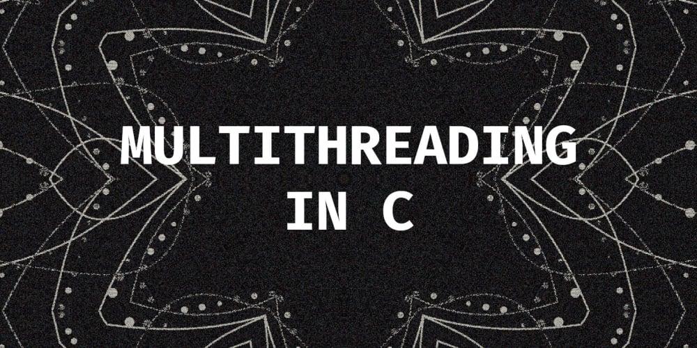 Basics of multithreading in C - DEV Community 👩 💻👨 💻