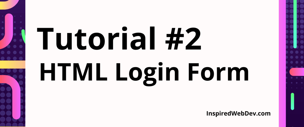 Cover image for HTML/CSS tutorial: create a simple responsive login form
