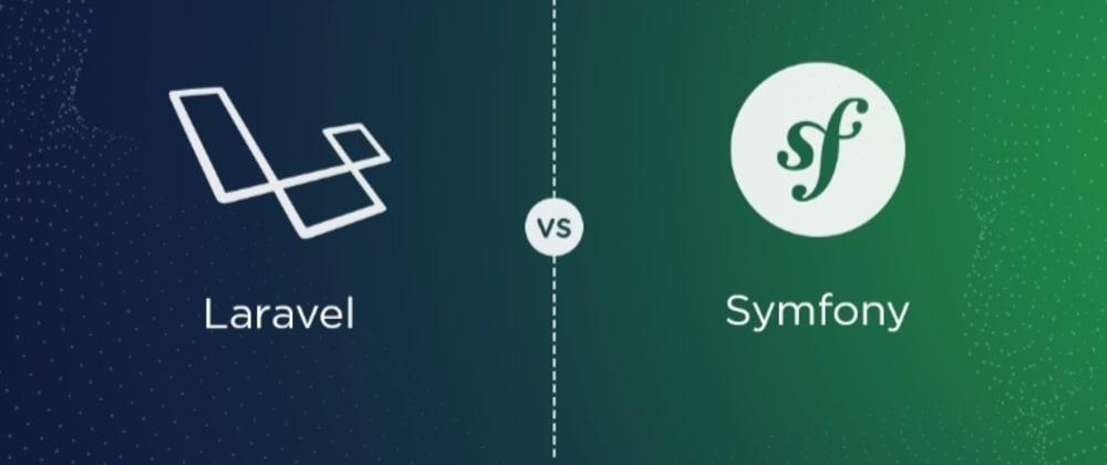 Cover image for Debate: Symfony VS Laravel