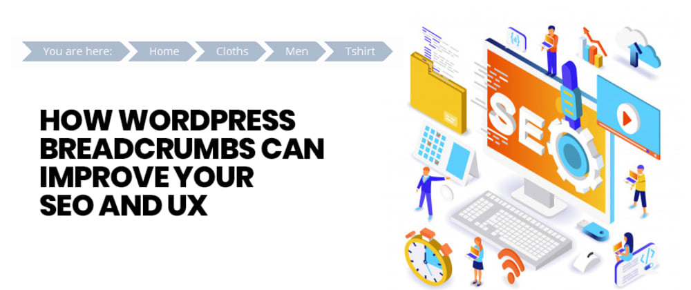 Cover image for How Wordpress Breadcrumbs can Improve Your SEO and UX