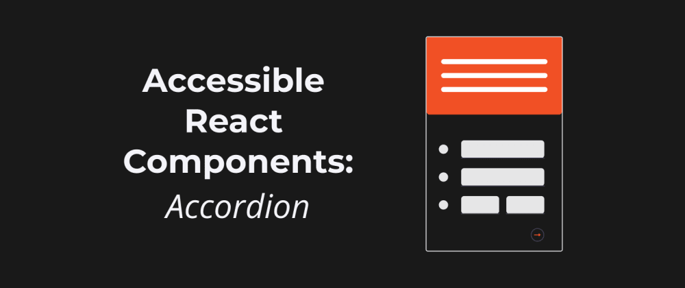 Cover image for Expand the Content Inclusively - Building an Accessible Accordion with React