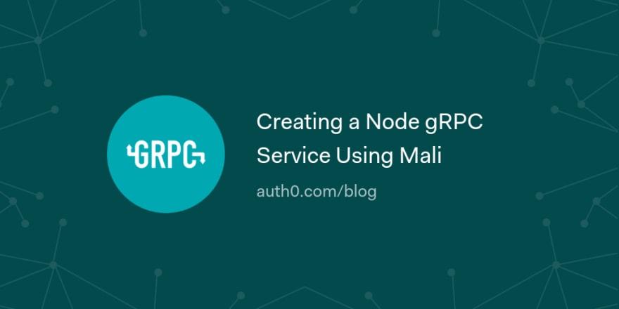 Creating a Node gRPC Service Using Mali