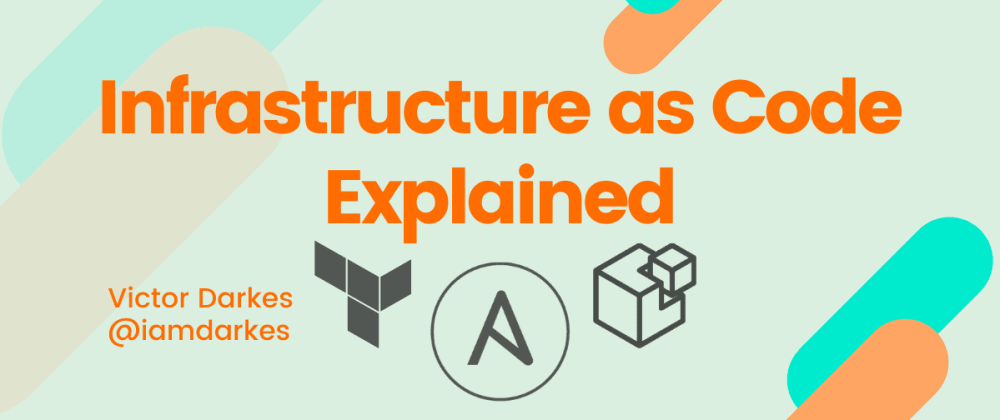 Cover image for Infrastructure as Code Explained