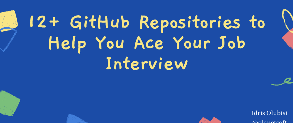 Cover Image for 12+ Github Repositories to Help You Ace Your Job Interview
