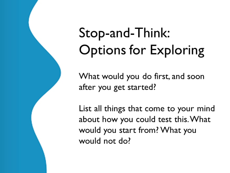Stop and Think - Options for Exploring