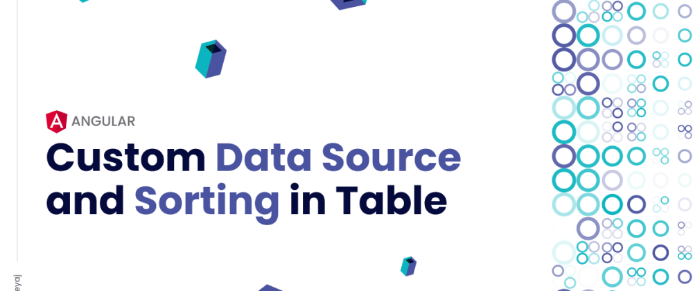 Cover image for Beautifully encapsulate table related logic using a custom data source + sorting using directives