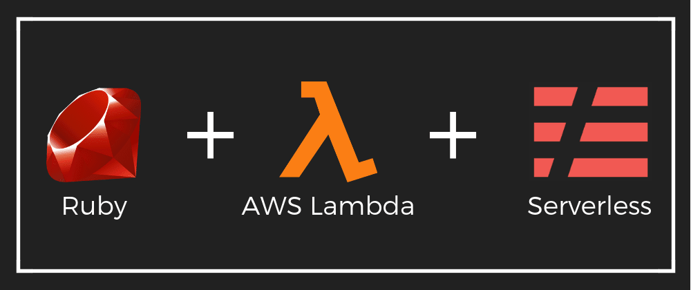 Cover image for Building AWS Lambdas for Real World using Ruby and Serverless Framework