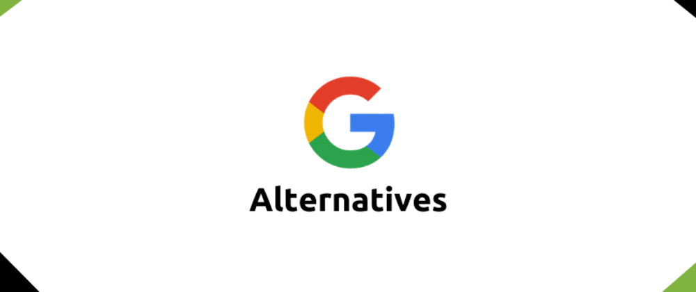Cover image for Need a Break from Google? Here are a few Google Alternatives!
