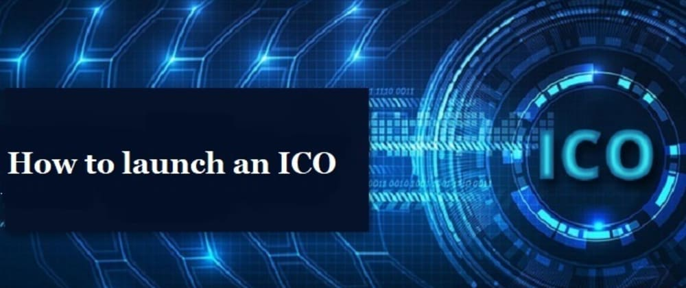 Cover image for How to launch an ICO: Steps Behind to Launch an ICO